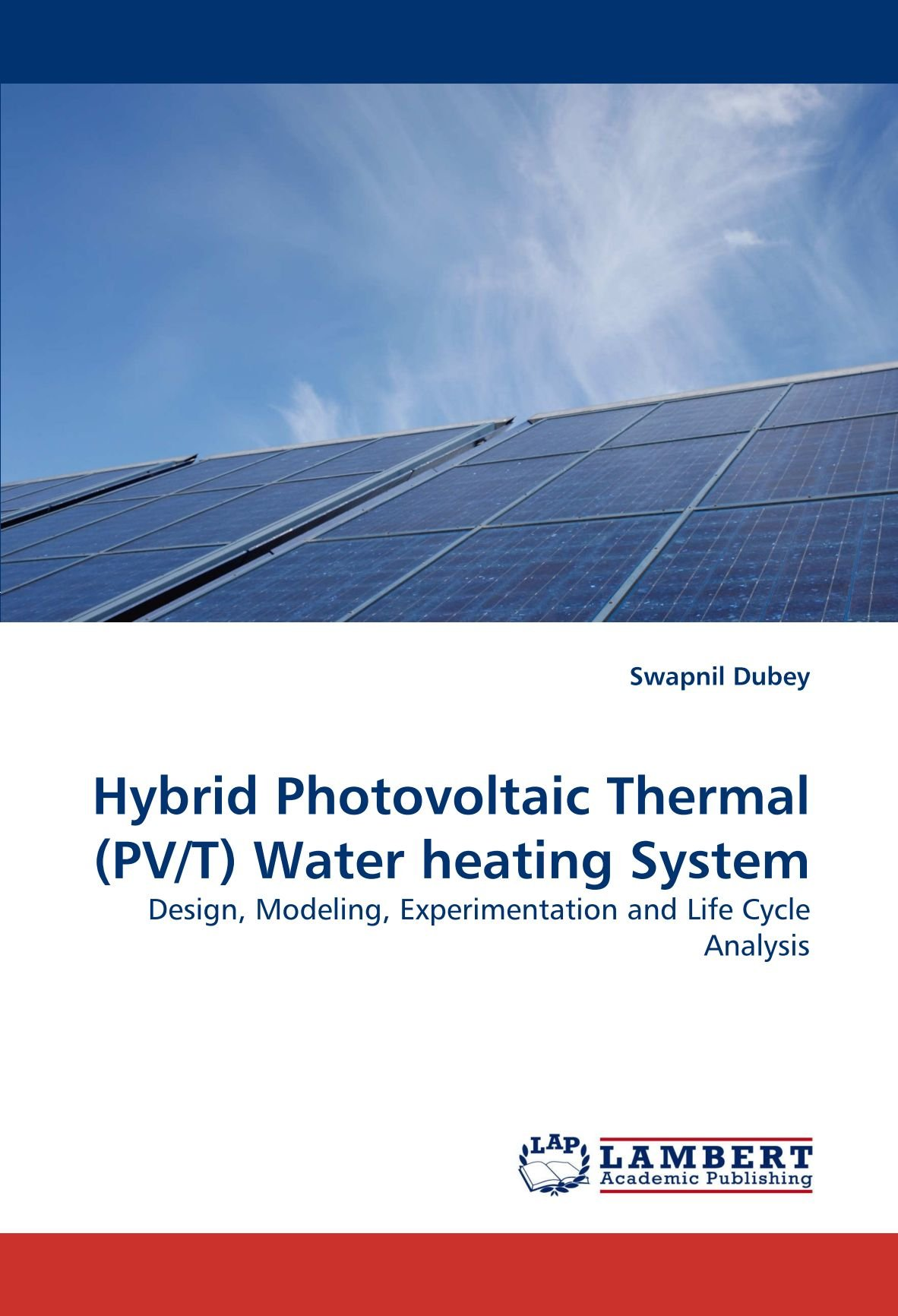 Hybrid Photovoltaic Thermal (PV/T) Water heating System: Design ...