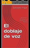 El doblaje de voz: Volumen II: Personajes y empresas en México (Spanish Edition)