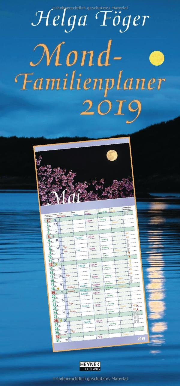 Mond-Familienplaner 2019: Wandkalender Kalender – 4. Juni 2018 Helga Föger Ludwig bei Heyne 3453238400 Astrologie / Kalender