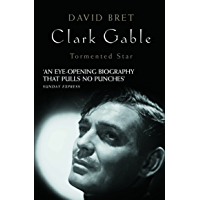 Clark Gable: Tormented Star (English Edition)