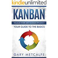Kanban: Visualize work and maximize efficiency- Your guide to the basics (English Edition)