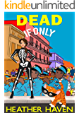 DEAD....If Only: A Fun Detective Cozy (The Alvarez Family Murder Mysteries Book 4)