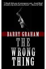 The Wrong Thing: A Heartbreaking Novel of a Modern Outlaw Kindle Edition