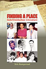 Finding a Place: The IndoTrinidadian Contribution to Literature, 1850-1950 Paperback