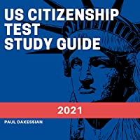 US Citizenship Test Study Guide 2021: New Study Guide for 2021 with All 100 Questions and Answers to Use for…