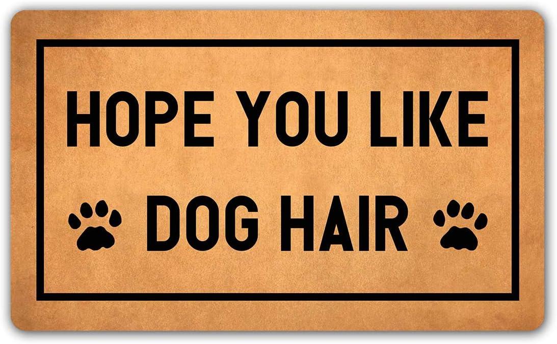 "DoubleJun Funny Doormat Hope You Like Dog Hair Entrance Mat Floor Rug Indoor/Outdoor/Front Door Mats Home Decor Machine Washable Rubber Non Slip Backing 29.5""(W) X 17.7""(L)"