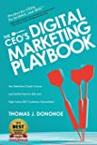 The CEO's Digital Marketing Playbook: The Definitive Crash Course and Battle Plan for B2B and High Value B2C Customer…