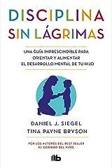 Disciplina sin lágrimas / No-Drama Discipline (Spanish Edition) Paperback