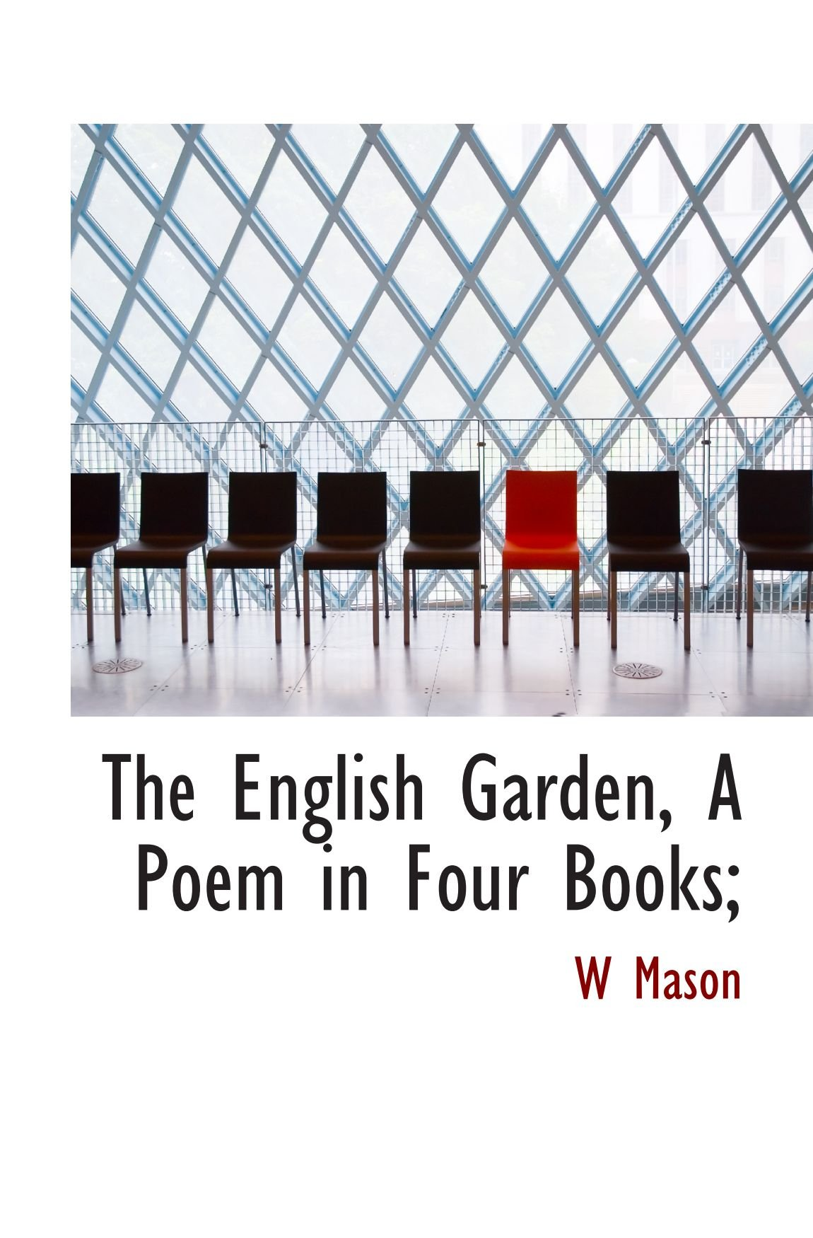 The English Garden, A Poem in Four Books;