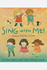 Sing with Me!: Action Songs Every Child Should Know Hardcover