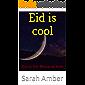 Eid is cool: Eid ul Fitr Mubarak kids