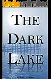 The Dark Lake (The Oshkosh Trilogy Book 1)