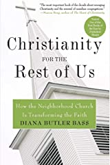 Christianity for the Rest of Us: How the Neighborhood Church Is Transforming the Faith Paperback