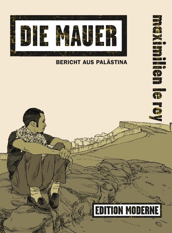 Die Mauer - Bericht aus Palästina