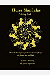 Horse Mandalas Coloring Book: Stress-relieving Designs Horse Coloring Pages for Grown-ups and Kids Paperback
