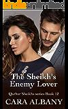 The Sheikh's Enemy Lover (Qazhar Sheikhs series Book 12)