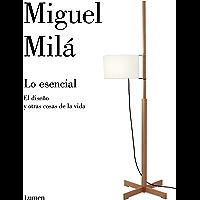 Lo esencial: El diseño y otras cosas de la vida (Spanish Edition)