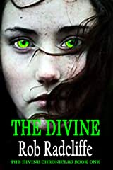 The Divine: The Divine Chronicles - Book One Kindle Edition