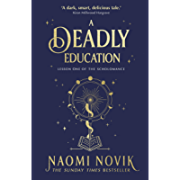 A Deadly Education: the Sunday Times bestseller