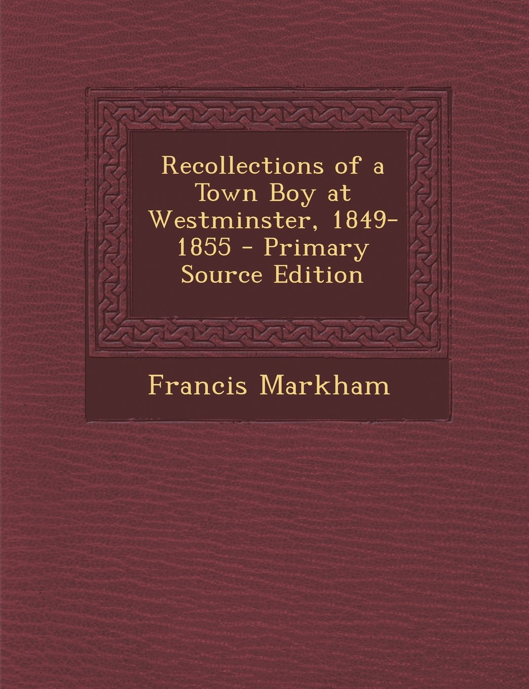 Download Recollections of a Town Boy at Westminster, 1849-1855 - Primary Source Edition PDF
