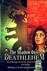 The Shadow Over Deathlehem: An Anthology of Holiday Horrors for Charity Kindle Edition