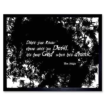 TOM WAITS GOD DEVIL DRUNK Poster Quote Canvas art Prints