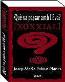 Què Va Passar Amb l'Eva? [xoxxial] (Catalan Edition)