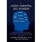 O Jogo Mental Do Poker: Estratégias comprovadas para melhorar o controle de 'tilt', confiança, motivação, como lidar com as v