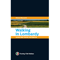 Walking in Lombardy: Guide and travel notebook (English Edition)