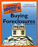The Complete Idiot's Guide to Buying Foreclosures, Second Edition: Profitable Tips for Bargain-Hunting Buyers (Complete Idiot's Guides (Lifestyle Paperback))