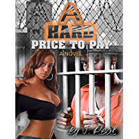 A Hard Price To Pay - Classic Urban Jail Story (English Edition)