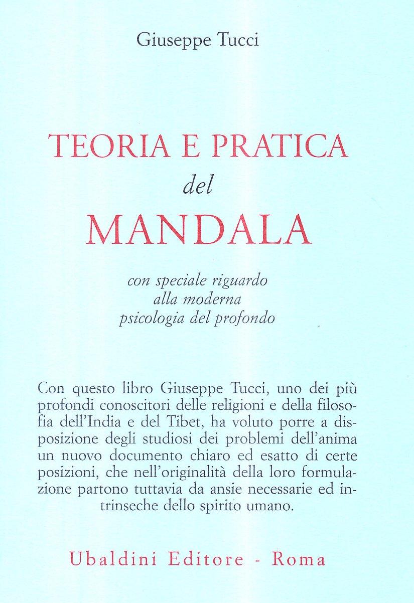 Teoria e pratica dei Mandala Copertina flessibile – 1 nov 1978 Giuseppe Tucci Astrolabio Ubaldini 8834002857 Altra non illustrata
