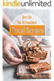 Here Are The 30 Crunchiest Bread Recipes: The Best Bread Book with Crisp Outside and Soft Inside Recipes