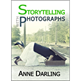 Storytelling with Photographs: How to Create a Photo Essay