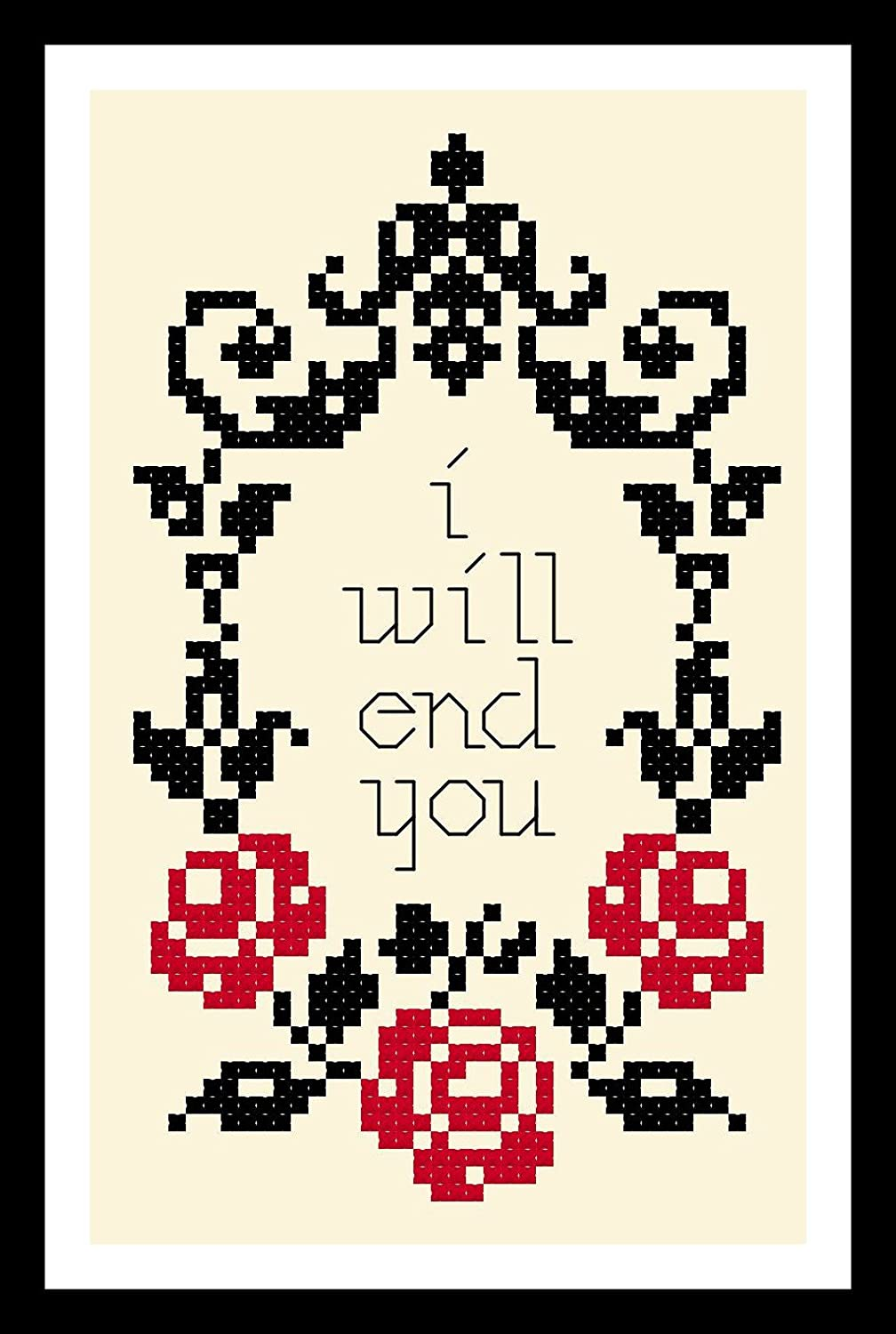 I will end you Counted Cross Stitch Pattern