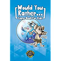 Would You Rather Game Book for Kids: 200+ Challenging Choices, Silly Scenarios, and Side-Splitting Situations Your…