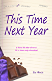 This Time Next Year (Aliss's Adventures Book 1)