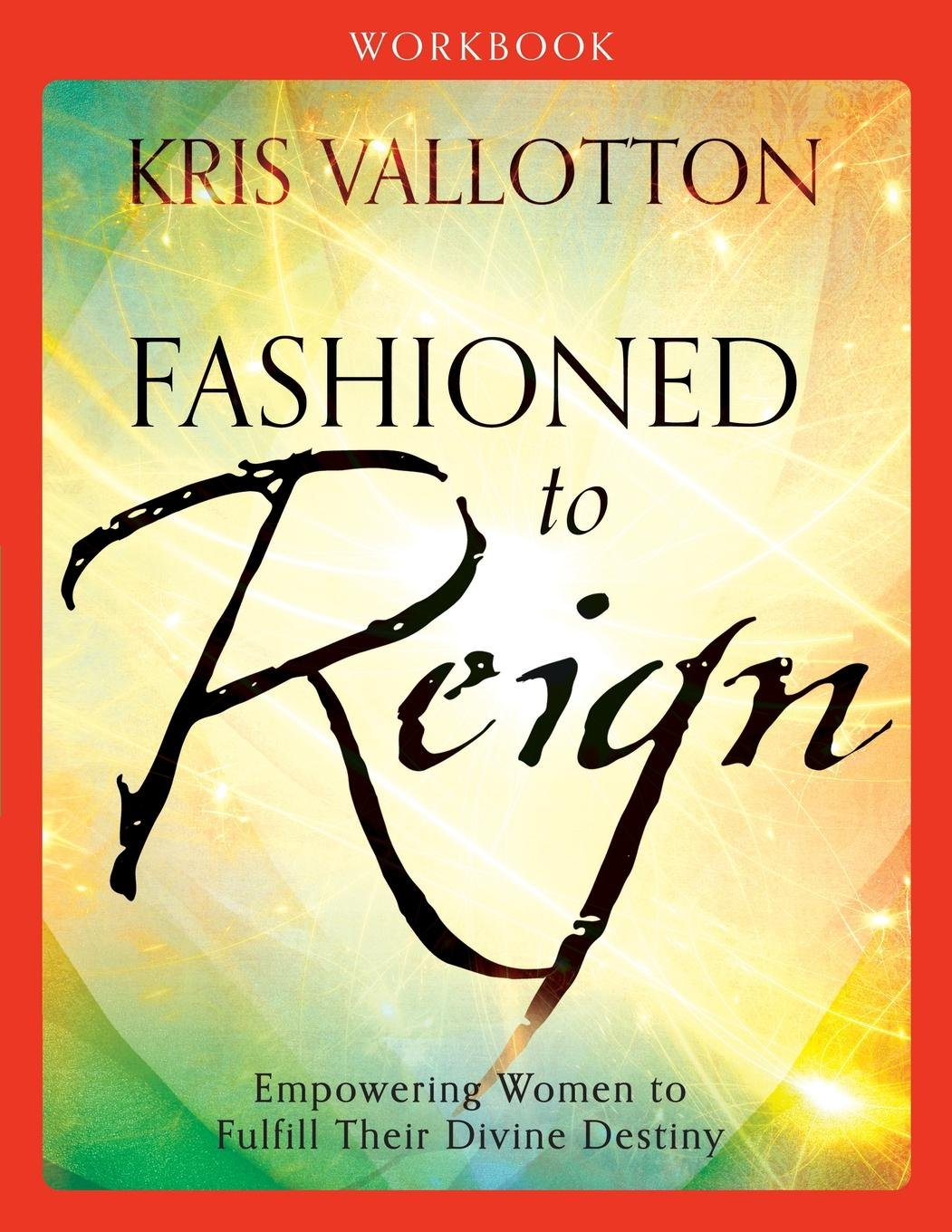 Read Online Fashioned to Reign Workbook: Empowering Women to Fulfill Their Divine Destiny pdf