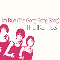 I'm Blue (The Gong-Gong-Song)