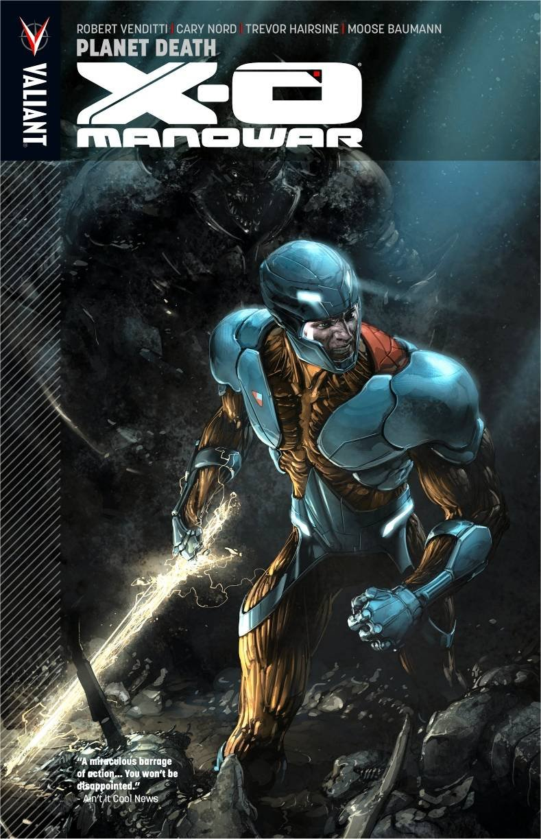 X-O Manowar Volume 3: Planet Death: Robert Venditti, Cary Nord, Trevor  Hairsine: 9781939346087: Amazon.com: Books