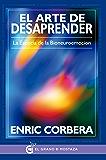 El arte de desaprender: La esencia de la bioneuroemoción (Spanish Edition)