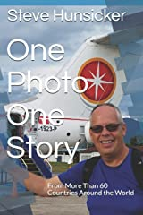 One Photo - One Story: From More Than 60 Countries Around the World Kindle Edition