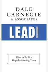 Lead!: How to Build a High-Performing Team Kindle Edition