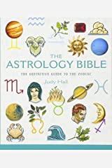 The Astrology Bible: The Definitive Guide to the Zodiac (Mind Body Spirit Bibles) Paperback