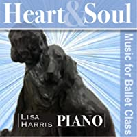 Heart and Soul Music for Ballet Class