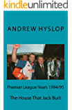 Premier League Years 1994/95: The House That Jack Built