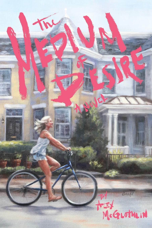 The Medium of Desire: Amazon.es: McGlothlin, Alex, Hill, Claire ...
