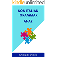 Sos Italian Grammar A1-A2: A simplified basic Italian grammar for everyone