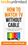 How to Watch TV Without Cable: A Complete Guide to Streaming & Free Over-the-Air TV
