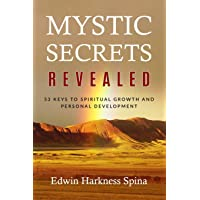 Mystic Secrets Revealed: 53 Keys to Spiritual Growth and Personal Development